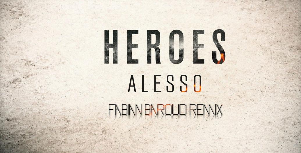 Alesso - Heroes (Fabian Baroud Remix)