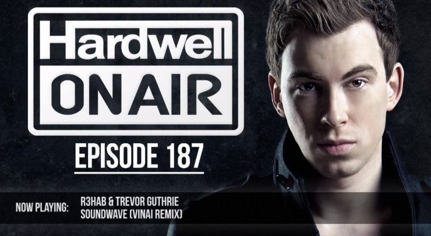 hardwell on air - r3hab - soundwave (vinai remix)