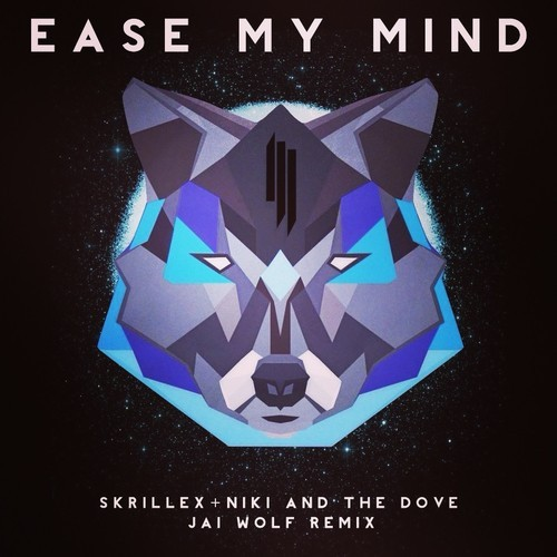 jai wolf remix skrillex ease my mind