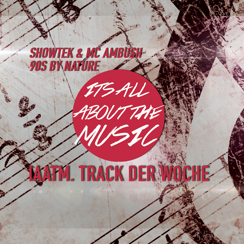 TRACK DER WOCHE: Showtek & MC Ambush – 90s by Nature