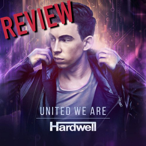 IAATM REVIEW – Hardwell – United We Are (Album)