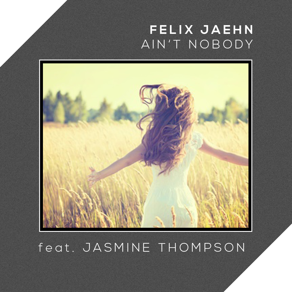 Felix Jaehn ft. Jasmine Thompson - Ain't Nobody