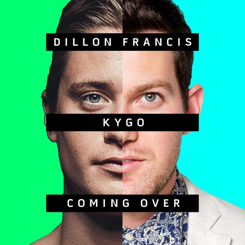 Kygo & Dillon Francis - Coming Over
