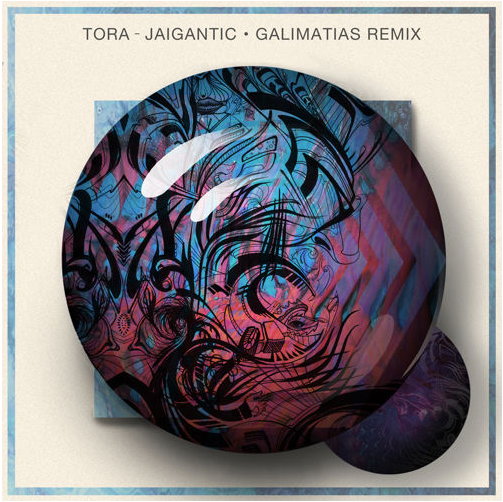 Tora - Jaigantic (Galimatias Remix)