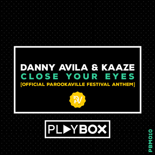 Parookaville Anthem: Danny Avila & Kaaze – Close Your Eyes