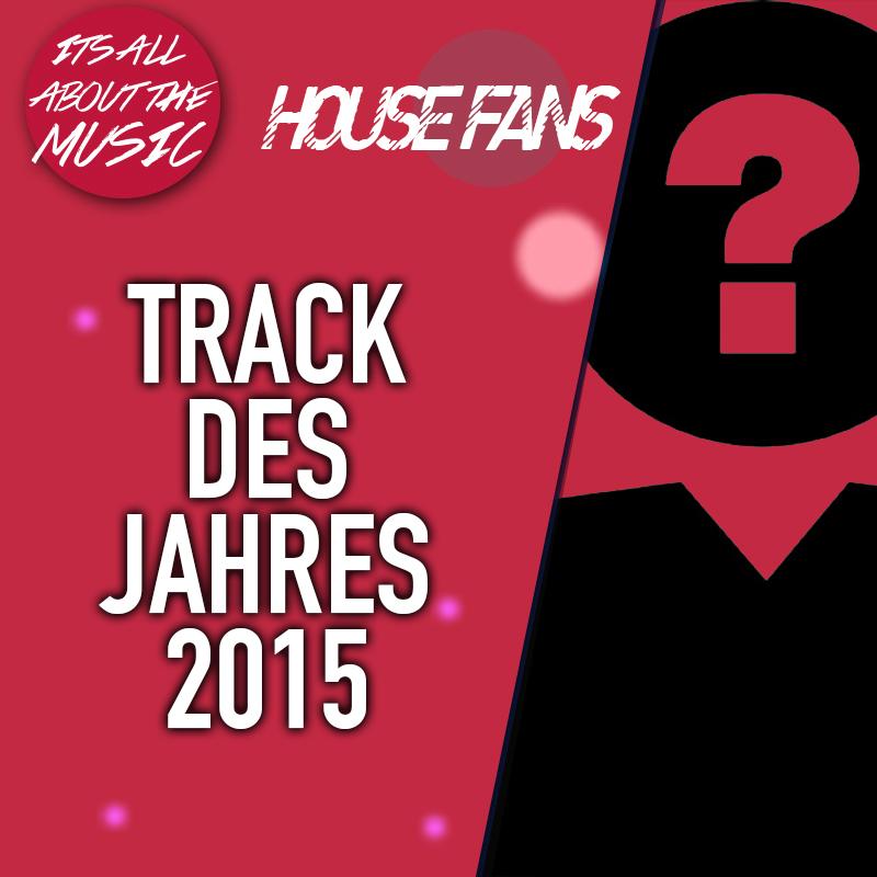 Der Track des Jahres 2015 – by IAATM & HouseFans