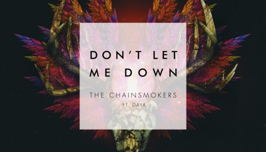 The Chainsmokers liefern Follow-Up-Single Don't Let Me Down zu Roses!