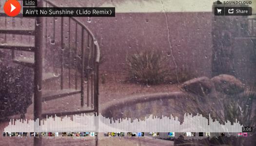 Ain't No Sunshine (Lido Remix) – Trap der Woche