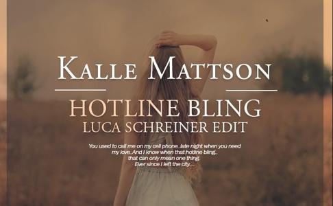 Kalle Mattson – Hotline Bling (Luca Schreiner Edit) – Track der Woche