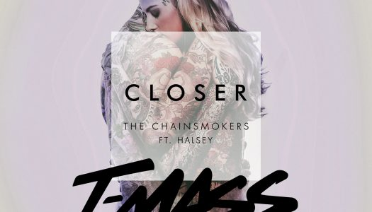 The Chainsmokers feat. Halsey – Closer (T-Mass Remix)  – Track der Woche