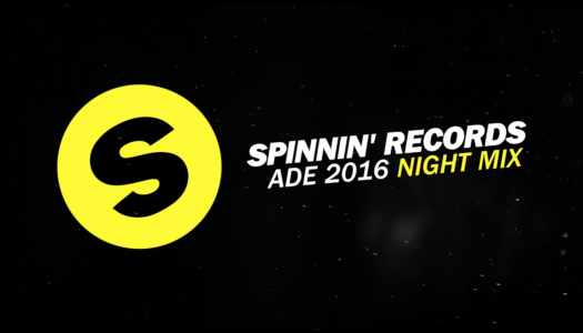 Spinnin' Records präsentiert ADE 2016 – Night Mix