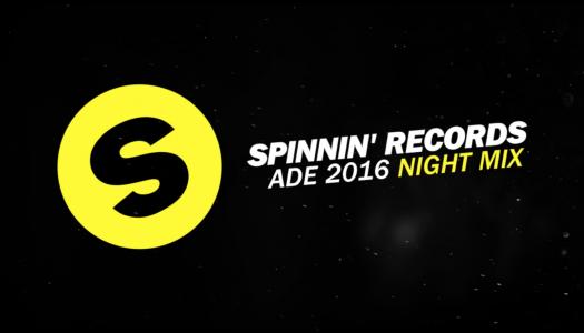 Spinnin' Records präsentiert ADE 2016 – Night Mix