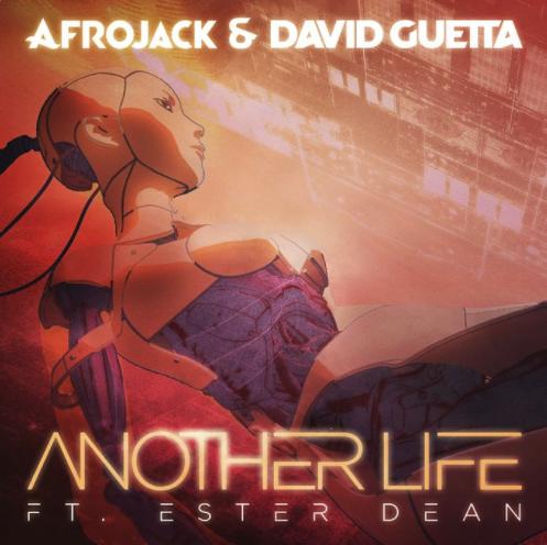 Afrojack David Guetta - Another Life Ester Dean