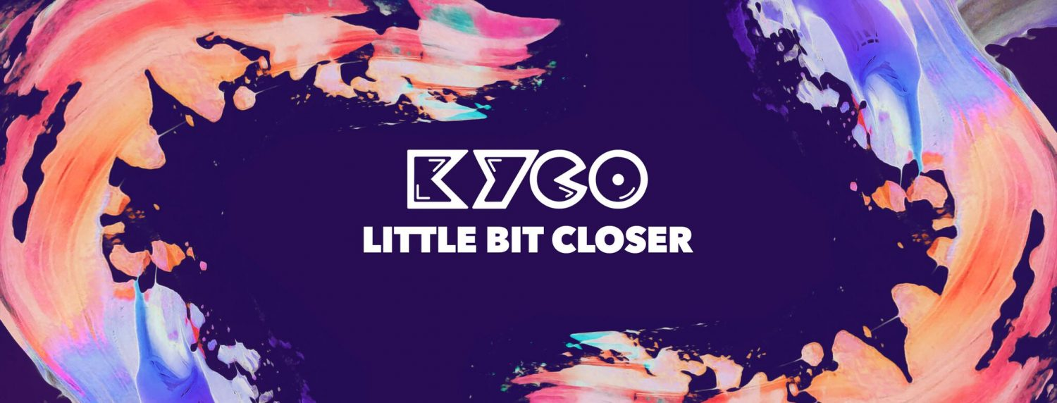 Kyco - Little Bit Closer